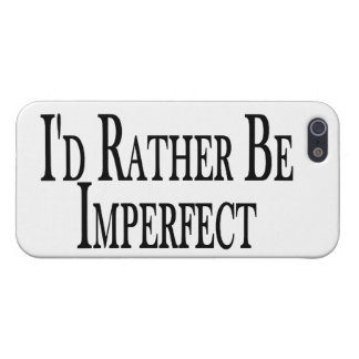 Rather Be Imperfect iPhone 5/5S Case