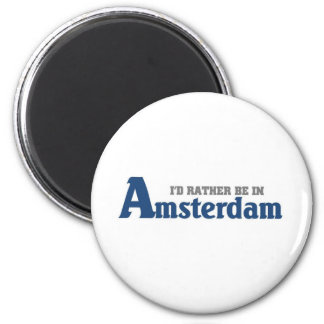 Rather be in Amsterdam 6 Cm Round Magnet