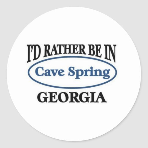 Rather be in Cave Spring Georgia Round Sticker