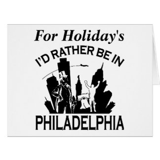 Rather be in Philadelphia Greeting Cards