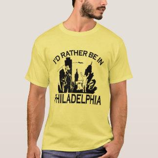 Rather be in Philadelphia T-Shirt
