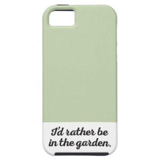 Rather be in the Garden iPhone 5 Case