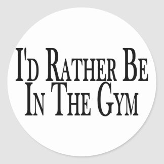Rather Be In the Gym Classic Round Sticker