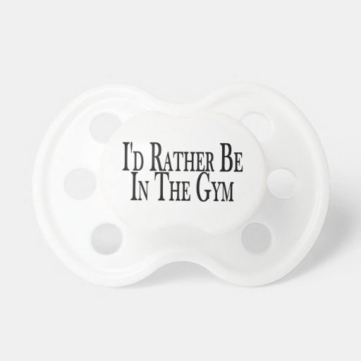 Rather Be In the Gym Pacifiers