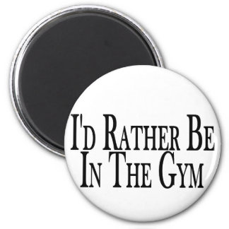 Rather Be In The Gym Magnet