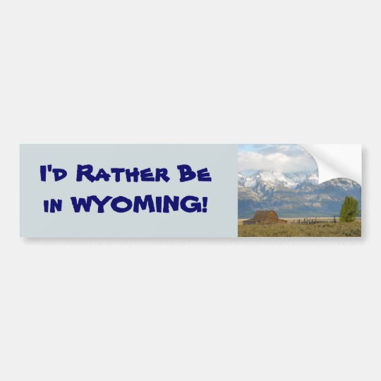 Rather Be in Wyoming Bumper Sticker