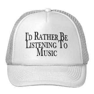 Rather Be Listening To Music Cap