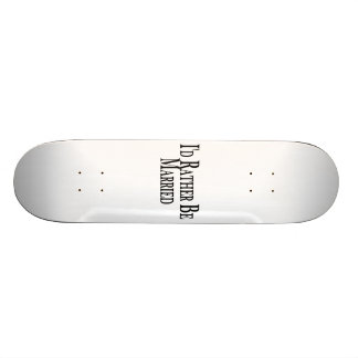 Rather Be Married 21.3 Cm Mini Skateboard Deck