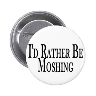Rather Be Moshing 6 Cm Round Badge