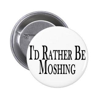 Rather Be Moshing 6 Cm Round Badge