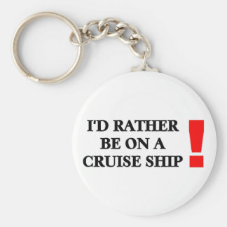 Rather be on a Cruise Ship Basic Round Button Key Ring