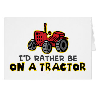 Rather Be On A Tractor Greeting Cards