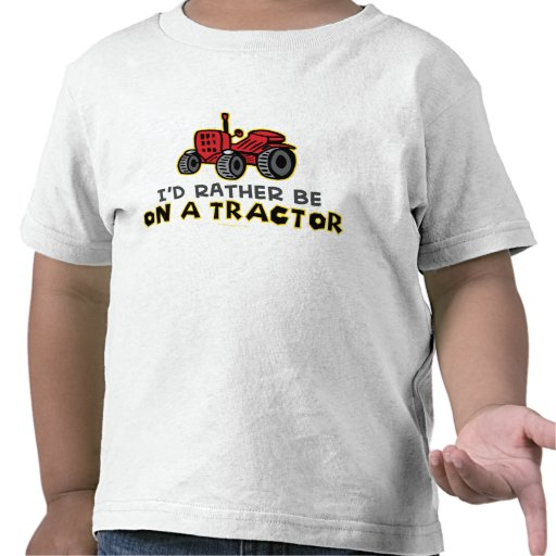 Rather Be On A Tractor T-shirts