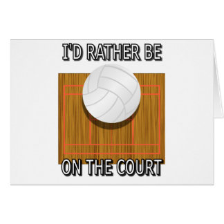 Rather Be on the Court (Volleyball) Card
