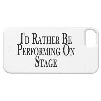 Rather Be Performing On Stage iPhone 5 Case