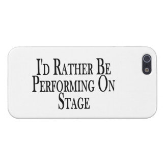 Rather Be Performing On Stage Cases For iPhone 5