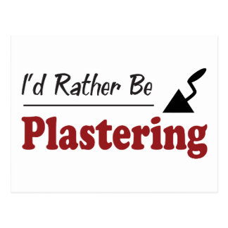 Rather Be Plastering Postcard