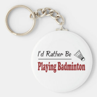 Rather Be Playing Badminton Basic Round Button Key Ring