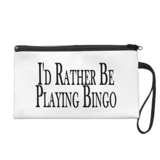 rather Be Playing Bingo Wristlet Clutches