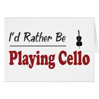 Rather Be Playing Cello Greeting Card