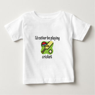 Rather Be Playing Cricket Baby T-Shirt