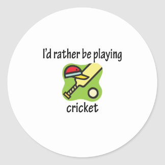 Rather Be Playing Cricket Round Sticker