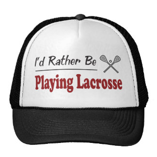 Rather Be Playing Lacrosse Cap