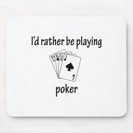 Rather Be Playing Poker Mouse Mat