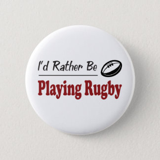 Rather Be Playing Rugby 6 Cm Round Badge