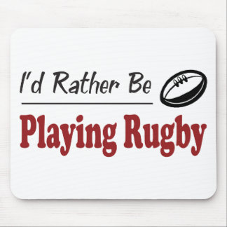 Rather Be Playing Rugby Mouse Pad