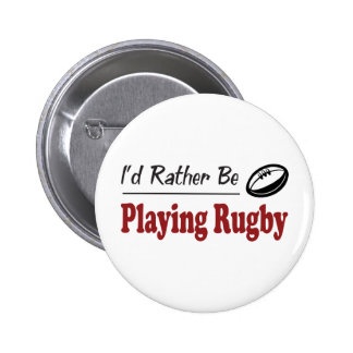 Rather Be Playing Rugby Pinback Buttons