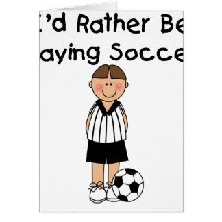 Rather Be Playing Soccer Cards