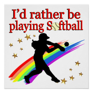 RATHER BE PLAYING SOFTBALL POSTER