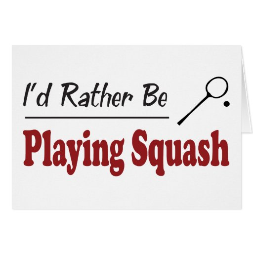 Rather Be Playing Squash Cards