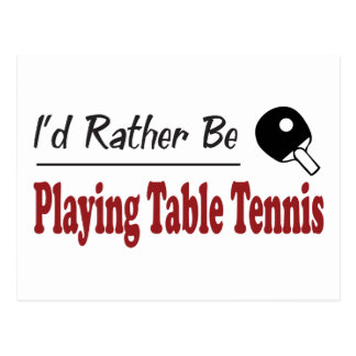 Rather Be Playing Table Tennis Postcard