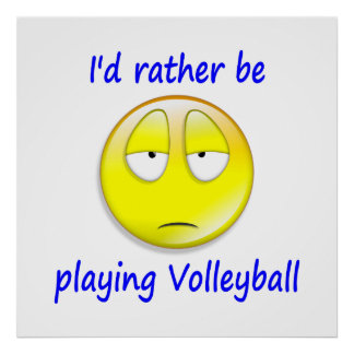 Rather be Playing Volleyball Posters