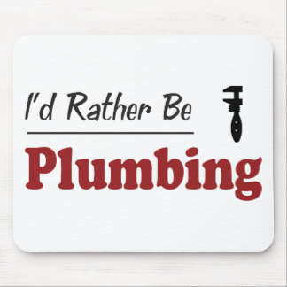 Rather Be Plumbing Mouse Pad
