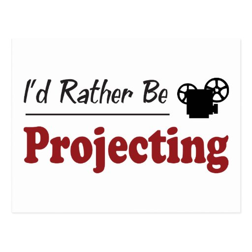 Rather Be Projecting Postcard