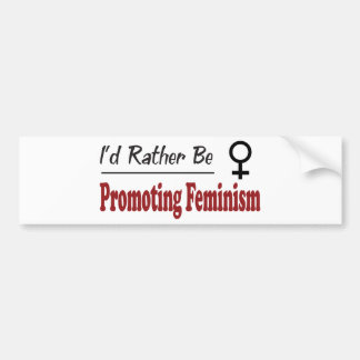Rather Be Promoting Feminism Bumper Sticker