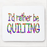 Rather be Quilting