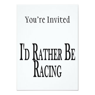 Rather Be Racing 13 Cm X 18 Cm Invitation Card