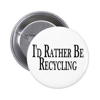 Rather Be Recycling 6 Cm Round Badge