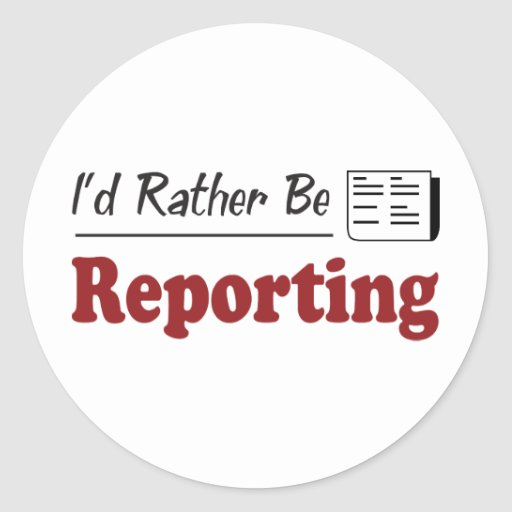 Rather Be Reporting Classic Round Sticker