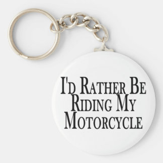 Rather Be Riding My Motorcycle Key Ring