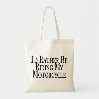 Rather Be Riding My Motorcycle Tote Bag