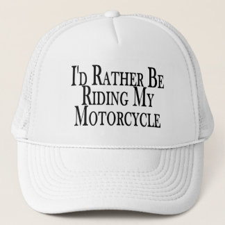 Rather Be Riding My Motorcycle Trucker Hat