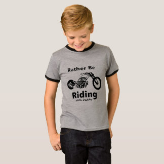 Rather Be Riding With Daddy T-Shirt