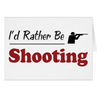 Rather Be Shooting Card