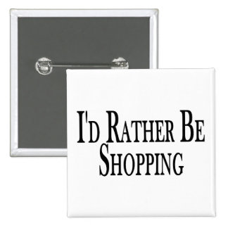 Rather Be Shopping 15 Cm Square Badge