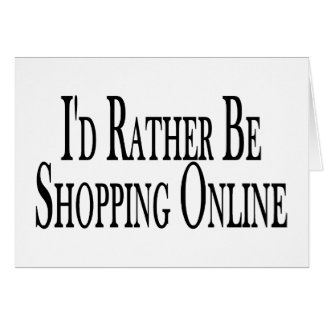 Rather Be Shopping Online Greeting Card